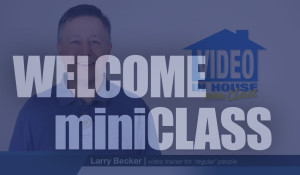 Larry's Welcome Video miniClass