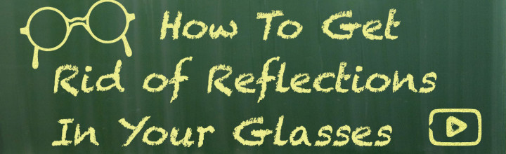 How To Kill Reflections In Your Glasses