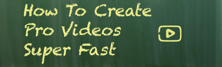 How To to Create Pro Videos SUPER Fast – 1 Amazing Trick
