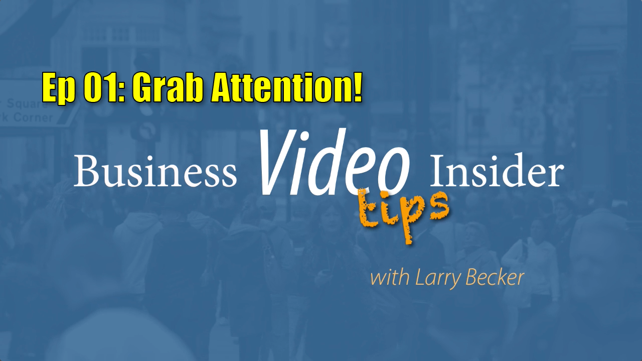 BVI 01 – Grab Attention with Video