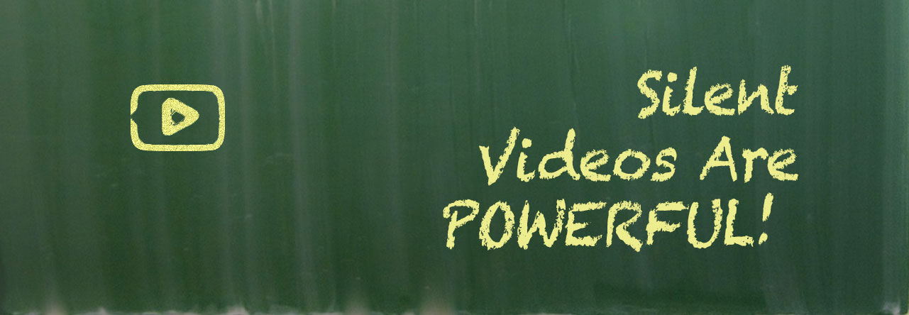 Silent Videos Are POWERFUL!